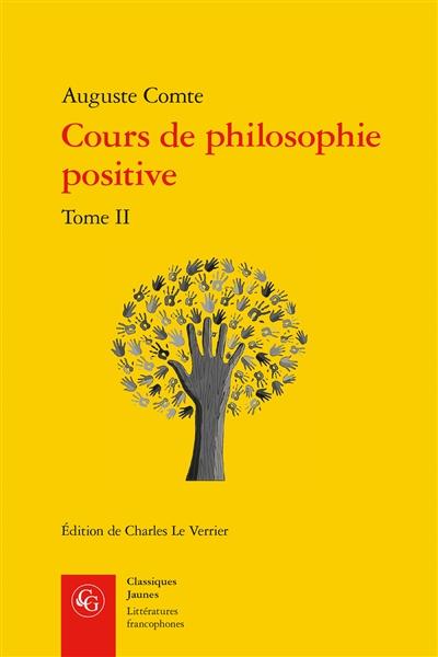 Cours de philosophie positive. Vol. 2. Discours sur l'esprit positif (II)