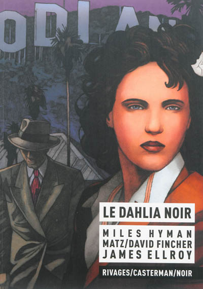 Le Dahlia noir / d'après le roman de James Ellroy | Matz (1967-....). Auteur