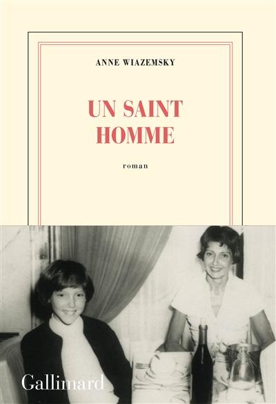 Un saint homme / Anne Wiazemsky | Wiazemsky, Anne (1947-2017). Auteur