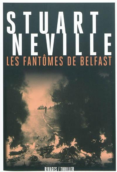 fantômes de Belfast (Les ) | Neville, Stuart (1972-....). Auteur