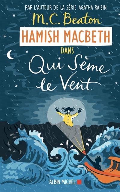 Hamish MacBeth. Vol. 6. Qui sème le vent