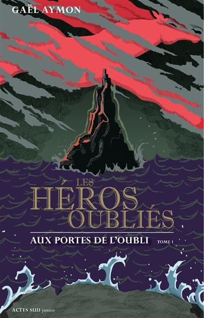Les héros oubliés. 1, Aux portes de l'oubli | Aymon, Gaël (1973-....). Auteur