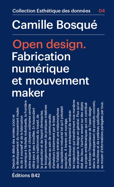 Open design : fabrication numérique et mouvement maker