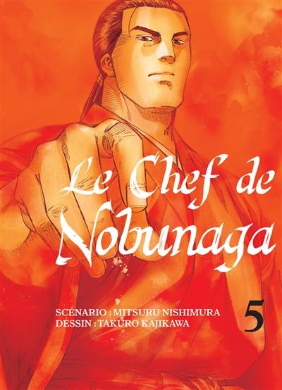 Le chef de Nobunaga. 5 | Mitsuru Nishimura (1962-....). Auteur