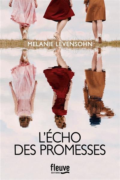 écho des promesses (L') | Levensohn, Melanie. Auteur