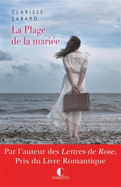 La plage de la mariée / Clarisse Sabard   Sabard, Clarisse (1984-....). Auteur