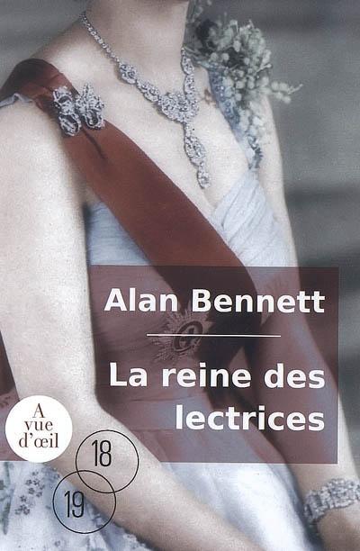 La reine des lectrices / Alan Bennett | Bennett, Alan (1934-....). Auteur