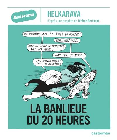 La banlieue du 20 heures / Helkarava | Helkarava. Auteur