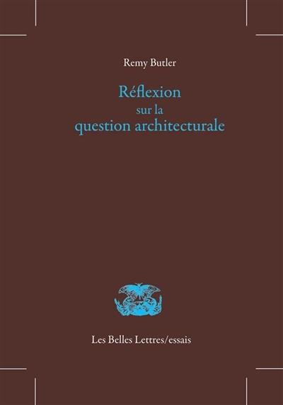 Réflexion sur la question architecturale
