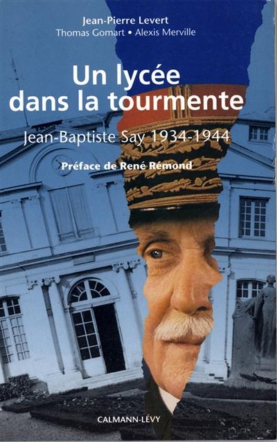 Un Lycée dans la tourmente : Jean-Baptiste-Say, 1934-1944