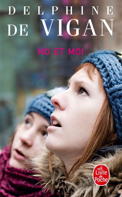 No et moi / Delphine De Vigan | Vigan, Delphine de, auteur
