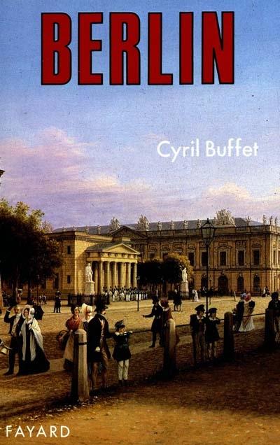 Berlin / Cyril Buffet | Buffet, Cyril