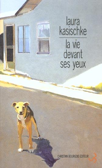 La vie devant ses yeux / Laura Kasischke | Kasischke, Laura (1961-....). Auteur
