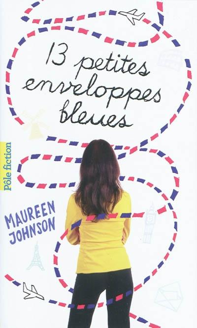 13 petites enveloppes bleues / Maureen Johnson   Johnson, Maureen (1973-....). Auteur