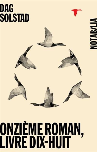 Onzième roman, livre dix-huit : roman   Solstad, Dag (1941-....). Auteur