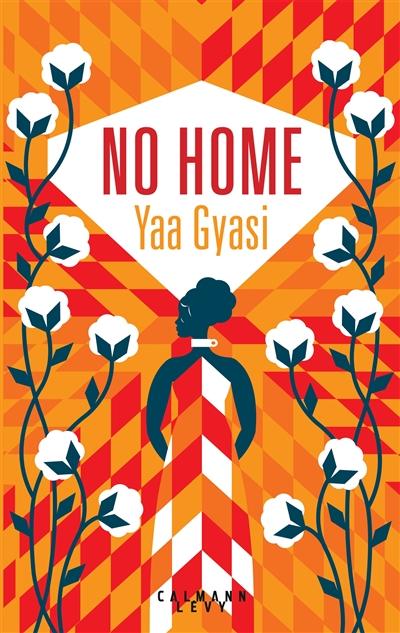 No home | Gyasi, Yaa. Auteur