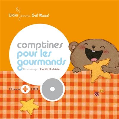 Comptines pour les gourmands   Hudrisier, Cécile (1976-....). Illustrateur