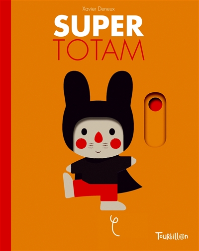 Super Totam / Xavier Deneux | Deneux, Xavier. Auteur
