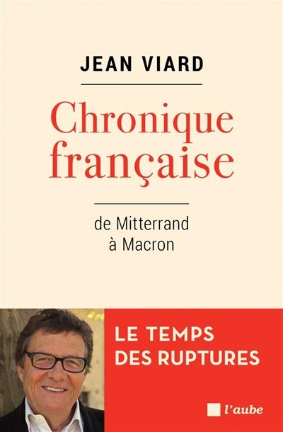 Chronique française : de Mitterrand à Macron