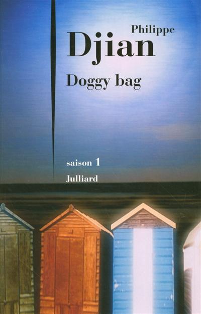 Doggy bag. 1, saison 1 / Philippe Djian | Philippe Djian