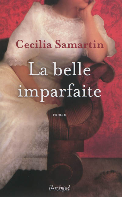 belle imparfaite (La) | Samartin, Cecilia (1961-....). Auteur