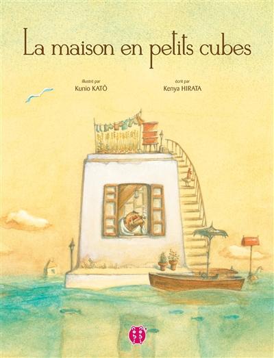 La maison en petits cubes / illustré par Kunio Katô | Kato, Kunio (1977-....). Illustrateur