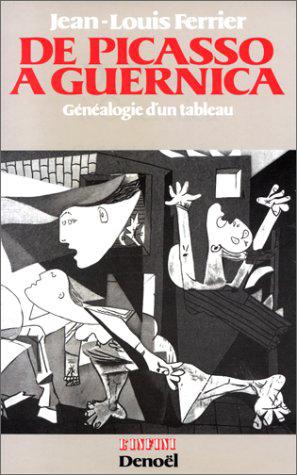 De Picasso à Guernica : généalogie d'un tableau  