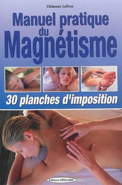 Manuel pratique du magnétisme : 30 planches d'imposition