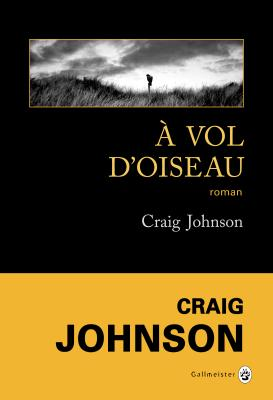 A vol d'oiseau / Craig Johnson   Johnson, Craig. Auteur