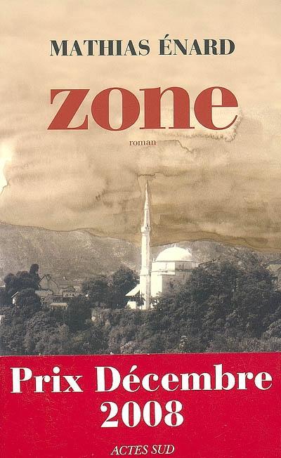 Zone | Enard, Mathias . Auteur