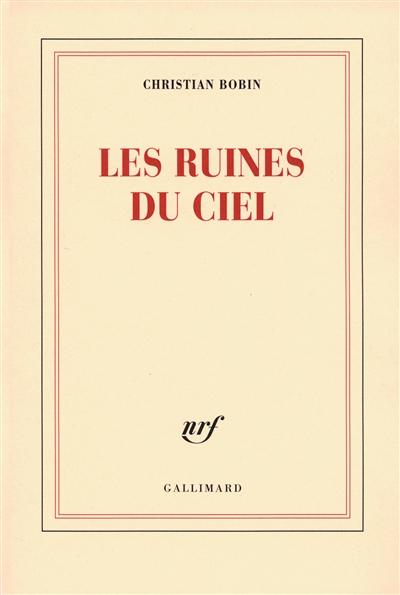 Les ruines du ciel : roman / Christian Bobin   Bobin, Christian (1951-....). Auteur