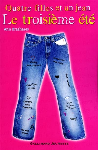 Le troisième été / Ann Brashares | Brashares, Ann. Auteur