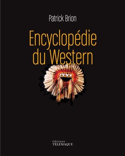 Encyclopédie du western | Patrick Brion (1941-....). Auteur