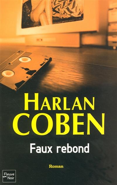 Faux rebond / Harlan Coben | Coben, Harlan (1962-....). Auteur