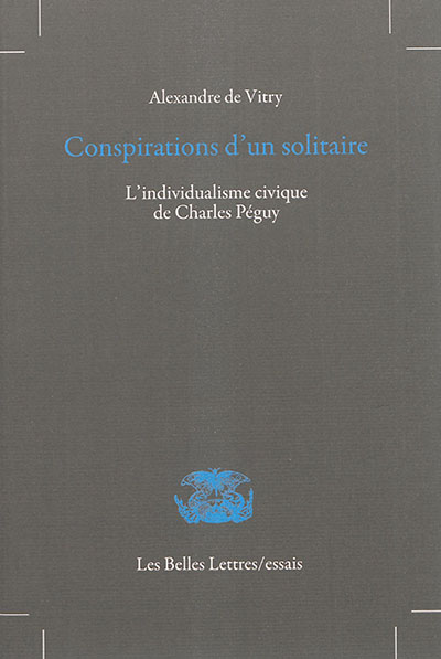 Conspirations d'un solitaire : l'individualisme civique de Charles Péguy