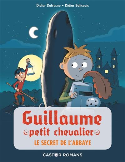Guillaume petit chevalier. Vol. 2. Le secret de l'abbaye