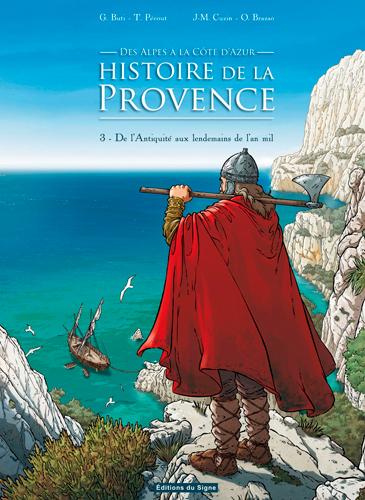 Histoire de la Provence, des Alpes à la Côte d'Azur. Vol. 3. De l'Antiquité aux lendemains de l'an mil