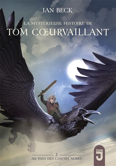 La mystérieuse histoire de Tom Coeurvaillant. Vol. 2. Au pays des contes noirs