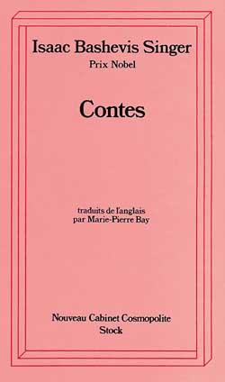 Contes / Isaac Bashevis Singer,... | Singer, Isaac Bashevis (1904-1991). Auteur