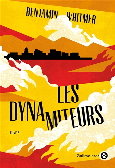Les  dynamiteurs : roman | Whitmer, Benjamin (1972-....). Auteur