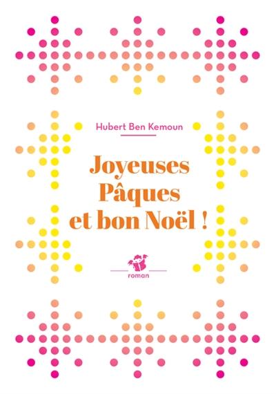 Joyeuses Pâques et bon Noël ! / Hubert Ben Kemoun | Ben Kemoun, Hubert (1958-....). Auteur