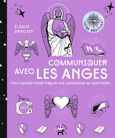 Communiquer avec les anges : tout savoir pour établir une connexion au quotidien