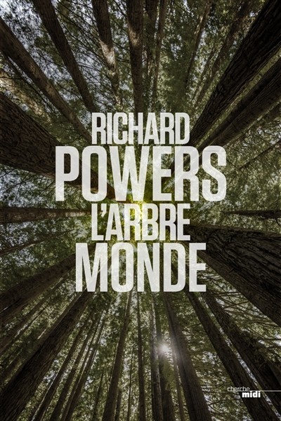 L' arbre-monde / Richard Powers | Powers, Richard (1957-....). Auteur