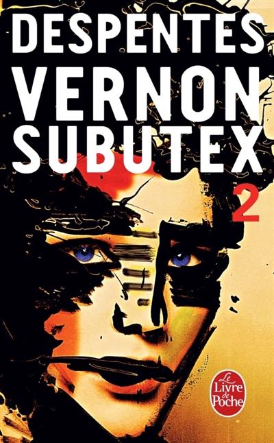 Vernon Subutex. 2 | Despentes, Virginie. Auteur