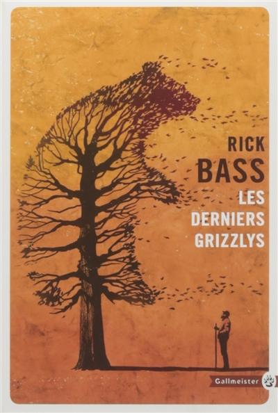 derniers grizzlys (Les) / Rick Bass |