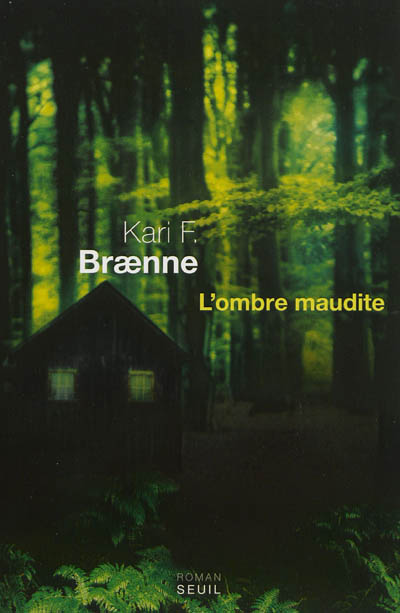 ombre maudite (L') : roman | Braenne, Kari Fredrikke (1966-....). Auteur