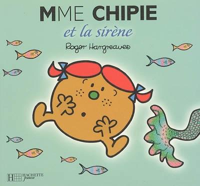 Mme Chipie et la sirène | Hargreaves, Roger (1934-1988). Auteur