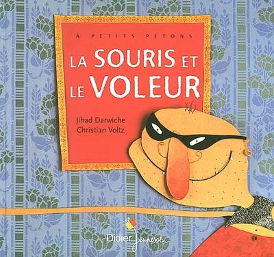 souris et le voleur (La) | Darwiche, Jihad (1951-....). Auteur