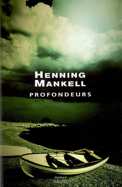 Profondeurs : roman / Henning Mankell | Mankell, Henning (1948-2015). Auteur