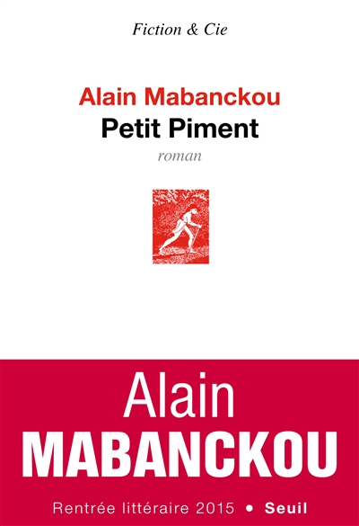 Petit Piment : roman / Alain Mabanckou | Mabanckou, Alain (1966-....). Auteur